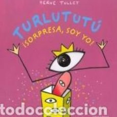 Libros: TURLUTUTÚ, ¡SORPRESA, SOY YO!. Lote 226500220