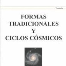 Libros: FORMAS TRADICIONALES Y CICLOS CÓSMICOS. Lote 226500275