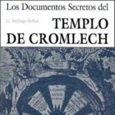 Libros: DOCUMENTOS SECRETOS DEL TEMPLO DE CROMLECH, LOS. Lote 226500299