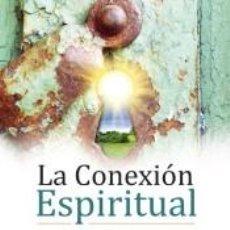 Libros: LA CONEXIÓN ESPIRITUAL. Lote 226525900