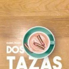 Libros: DOS TAZAS. Lote 227151285