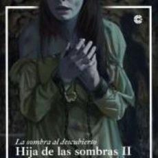 Libros: HIJA DE LAS SOMBRAS II. Lote 227151320