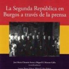 Libros: LA SEGUNDA REPÚBLICA EN BURGOS A TRAVÉS DE LA PRENSA. Lote 227151545