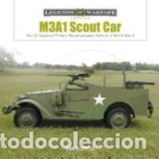 Libros: M3A1 SCOUT CAR: THE US CAVALRYS PRIMARY RECONNAISSANCE VEHICLE IN WORLD WAR II. Lote 227192500