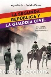 LA SEGUNDA REPÚBLICA Y LA GUARDIA CIVIL (Libros Nuevos - Ocio - Otros)