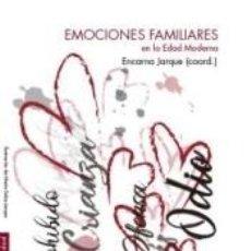 Libros: EMOCIONES FAMILIARES EN LA EDAD MODERNA. Lote 228111685