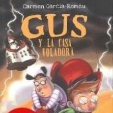 Libros: GUS Y LA CASA VOLADORA. Lote 228111715