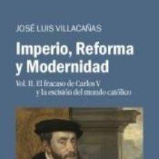 Libros: IMPERIO, REFORMA Y MODERNIDAD. Lote 228111730