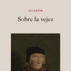 Libros: SOBRE LA VEJEZ. Lote 228111745