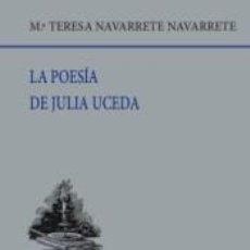 Libros: LA POESÍA DE JULIA UCEDA. Lote 228111750