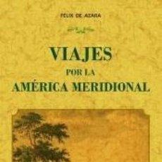 Libros: VIAJES POR LA AMÉRICA MERIDIONAL (2T1V). Lote 228124805