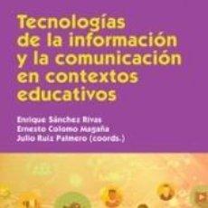 Libros: TECNOLOGÍAS DE LA INFORMACIÓN Y LA COMUNICACIÓN EN CONTEXTOS EDUCATIVOS. Lote 228124820