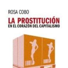 Libros: LA PROSTITUCIÓN EN EL CORAZÓN DEL CAPITALISMO. Lote 228532695