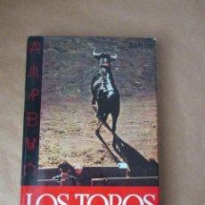 Libros: LA GRAN ENCICLOPEDIA DEL ESPECTÁCULO. LOS TOROS. ANTONIO ABAD OJUEL, DON ANTONIO Y EMILIO L. OLIVA. Lote 231524805