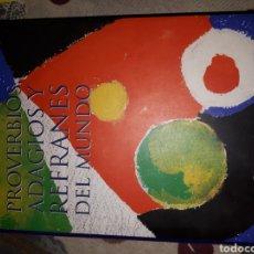 Libros: LIBRO.PROVERBIOS ADAGIOS Y REFRANES DEL MUNDO. COMO NUEVO.SELECCION DE JULIO V. ACERETE.ED.OPTIMA. Lote 233886600