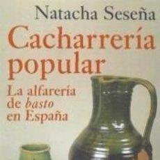Livres: LA CACHARRERIA POPULAR : LA CERÁMICA DE BASTO EN ESPAÑA. Lote 234337095