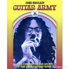 """Livros: GUITAR ARMY. ROCK Y REVOLUCIÓN CON LOS MC5 Y """"THE WHITE... (JOHN SINCLAIR) (+CD). Lote 236240750"""