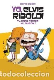 YO, ELVIS RIBOLDI. TÚ, EMMA FOSTER: EL MUSICAL (Libros Nuevos - Ocio - Otros)