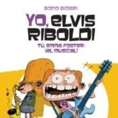 Libros: YO, ELVIS RIBOLDI. TÚ, EMMA FOSTER: EL MUSICAL. Lote 236487180