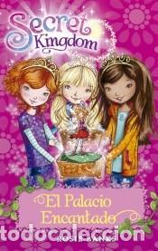 SECRET KINGDOM 1. EL PALACIO ENCANTADO (Libros Nuevos - Ocio - Otros)