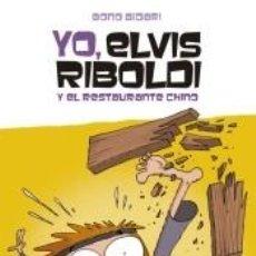 Libros: YO, ELVIS RIBOLDI, Y EL RESTAURANTE CHINO. Lote 236487215