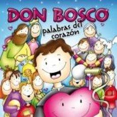 Libros: DON BOSCO, PALABRAS DEL CORAZÓN. Lote 236499080