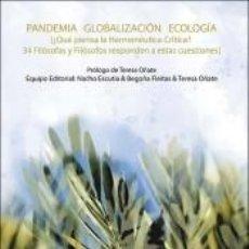 Libros: PANDEMIA GLOBALIZACIÓN ECOLOGÍA ¿QUÉ PIENSA LA HERMENÉUTICA CRÍTICA?. Lote 236526980
