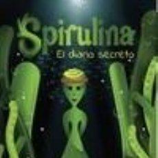 Libros: SPIRULINA. EL DIARIO SECRETO. Lote 236527130