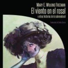 Libros: EL VIENTO EN EL ROSAL Y OTRAS HISTORIAS DE LO SOBRENATURAL. Lote 236527255