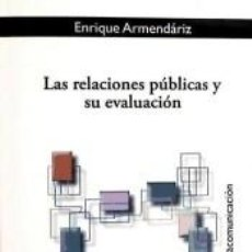 Libros: RELACIONES PUBLICAS Y SU EVALUACION,LAS. Lote 236540630