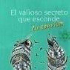 Libros: EL VALIOSO SECRETO QUE ESCONDE TU SONRISA. Lote 236540635