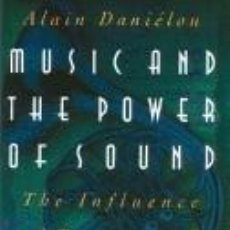 Libros: MUSIC AND THE POWER OF SOUND: THE INFLUENCE OF TUNING AND INTERVAL ON CONSCIOUSNESS. Lote 236574620