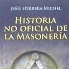Libros: HISTORIA NO OFICIAL DE LA MASONERÍA. Lote 236603905