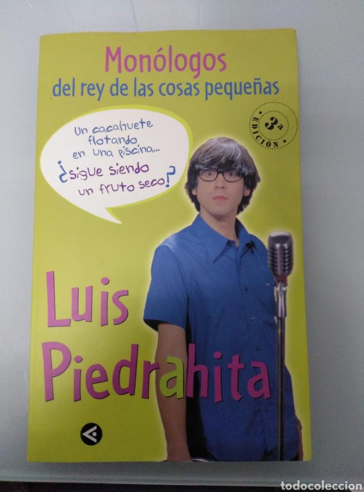 MONÓLOGOS DEL REY DE LAS COSAS PEQUEÑAS. LUIS PIEDRAHITA (Libros Nuevos - Ocio - Otros)