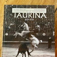 Libros: ANTOLOGÍA DE LA FOTOGRAFÍA TAURINA. Lote 236871680
