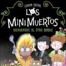 Libros: BIENVENIDOS AL OTRO BARRIO (LOS MINIMUERTOS). Lote 237252365