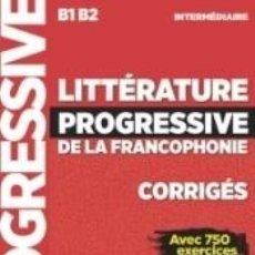 Libros: LITTÉRATURE PROGRESSIVE DE LA FRANCOPHONIE NIVEAU INTERMÉDIAIRE B1/B2 - CORRIGÉS - NOUVELLE. Lote 237271725