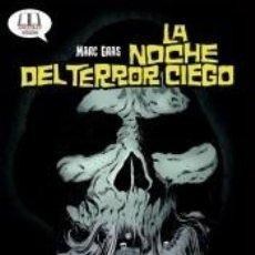 Libros: LA NOCHE DEL TERROR CIEGO. Lote 237284565