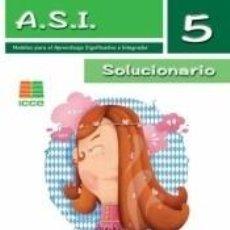 Libros: A.S.I. 5. SOLUCIONARIO: MODELOS PARA EL APRENDIZAJE SIGNIFICATIVO E INTEGRADOR. Lote 237284690