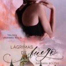 Libros: LÁGRIMAS DE FUEGO. Lote 237302090