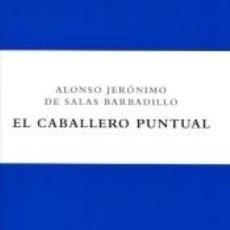 Libros: EL CABALLERO PUNTUAL. Lote 237312240