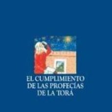 Libros: CUMPLIMIENTO DE LAS PROFECÍAS DE LA TORÁ, EL. Lote 237499575