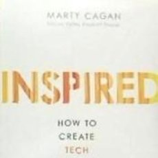 Libros: INSPIRED: HOW TO CREATE TECH PRODUCTS CUSTOMERS LOVE. Lote 237511015