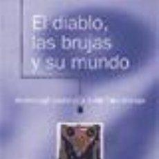 Libros: EL DIABLO, LAS BRUJAS Y SU MUNDO. Lote 237511035