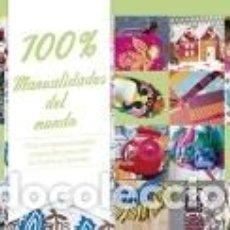 Libros: 100% MANUALIDADES DEL MUNDO. Lote 237562615