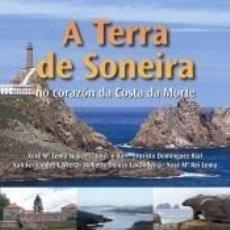 Livres: A TERRA DE SONEIRA NO CORAZÓN DA COSTA DA MORTE. Lote 240192665