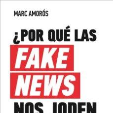 Libros: ¿POR QUÉ LAS FAKE NEWS NOS JODEN LA VIDA? MARC AMORÓS CONSPIRACIONES FAKE NEWS CONSPIRANOIA. Lote 240353085