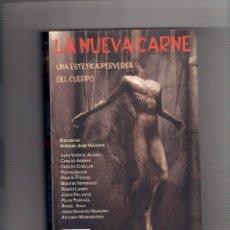 Livres: LA NUEVA CARNE. UNA ESTÉTICA PERVERSA DEL CUERPO. VALDEMAR 1ª ED. DESCATALOGADO. SITGES.. Lote 243305535