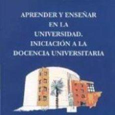 Libros: APRENDER Y ENSEÑAR EN LA UNIVERSIDAD: INICIACIÓN A LA DOCENCIA UNIVERSITARIA. Lote 243834580