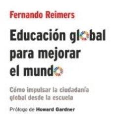Libros: EDUCACIÓN GLOBAL PARA MEJORAR EL MUNDO. Lote 243834635